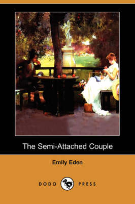 Semi-Attached Couple (Dodo Press) by Emily Eden
