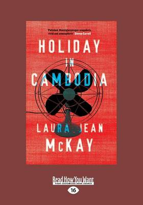 Holiday in Cambodia by Laura Jean McKay