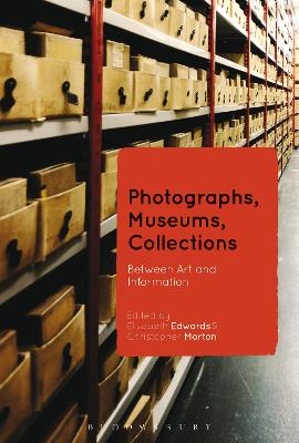 Photographs, Museums, Collections by Professor Elizabeth Edwards