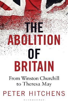 Abolition of Britain by Peter Hitchens