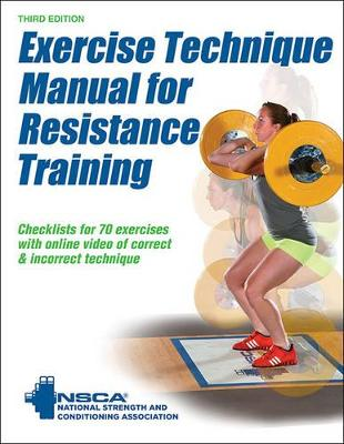 Exercise Technique Manual for Resistance Training by National Strength & Conditioning Association (NSCA)
