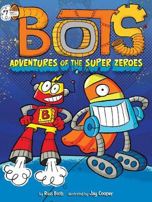 Adventures of the Super Zeroes by Russ Bolts