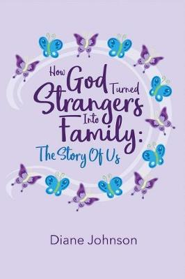 How God Turned Strangers Into Family by Diane Johnson