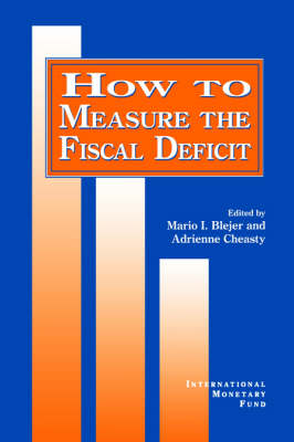How to Measure the Fiscal Deficit  Analytical and Methodological Issues by Mario I. Blejer