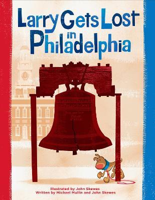 Larry Gets Lost In Philadelphia by John Skewes