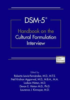 DSM-5 (R) Handbook on the Cultural Formulation Interview by Roberto Lewis-Fernandez