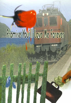 Promise You'll Love Me Forever by Rod Johnson