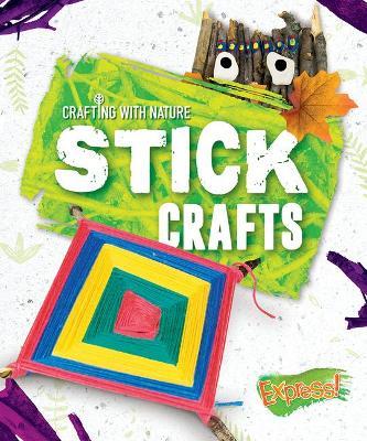 Stick Crafts by Betsy Rathburn
