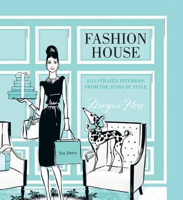 Fashion House (Small Format) by Megan Hess