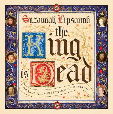 King is Dead by Suzannah Lipscomb