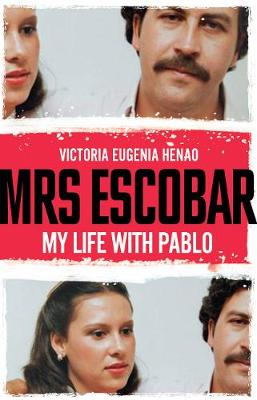 Mrs Escobar: My life with Pablo book