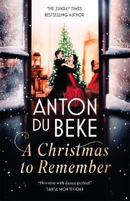 A Christmas to Remember: The festive feel-good romance from the King of the Ballroom, Anton Du Beke book