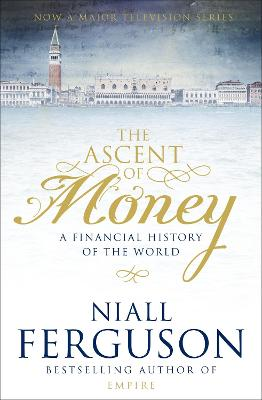 Ascent of Money by Niall Ferguson