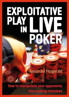 Excelling at Live Poker by Alexander Fitzgerald