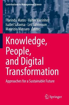 Knowledge, People, and Digital Transformation: Approaches for a Sustainable Future by Florinda Matos
