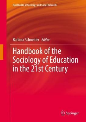 Handbook of the Sociology of Education in the 21st Century by Barbara Schneider