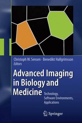 Advanced Imaging in Biology and Medicine by Benedikt Hallgrimsson