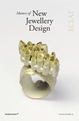 Masters of New Jewellery Design: Eclat by Carlos Pastor