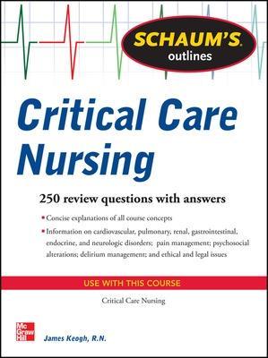 Schaum's Outline of Critical Care Nursing by Jim Keogh
