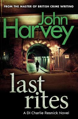 Last Rites by John Harvey