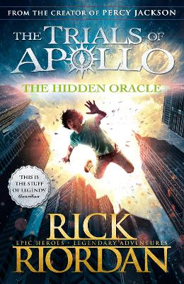 Hidden Oracle (The Trials of Apollo Book 1) by Rick Riordan
