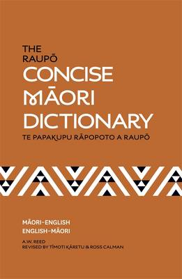 Raupo Concise Maori Dictionary by A. W. Reed