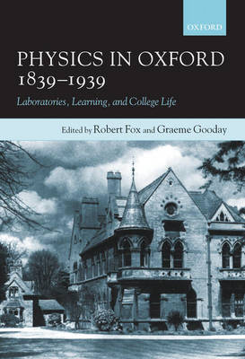Physics in Oxford, 1839-1939 book