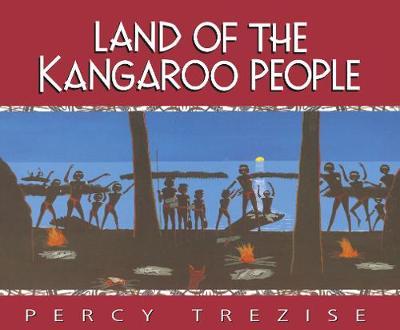 Land of the Kangaroo People by Percy Trezise
