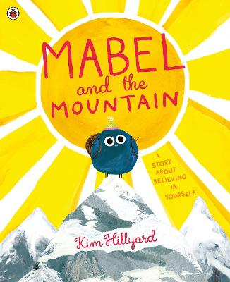 Mabel and the Mountain: a story about believing in yourself book