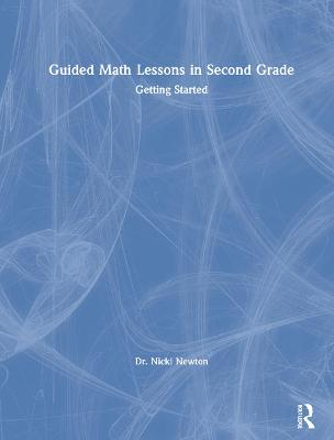 Guided Math Lessons in Second Grade: Getting Started by Nicki Newton