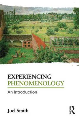 Experiencing Phenomenology by Joel Smith