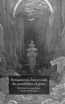 Romanticism, History, and the Possibilities of Genre by Tilottama Rajan