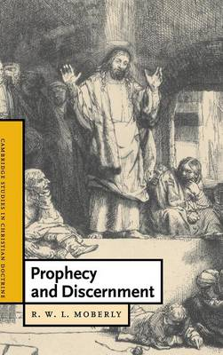 Prophecy and Discernment by R. W. L. Moberly