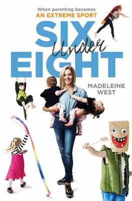 Six Under Eight by Madeleine West