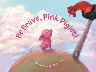 Be Brave, Pink Piglet by Phil Cummings