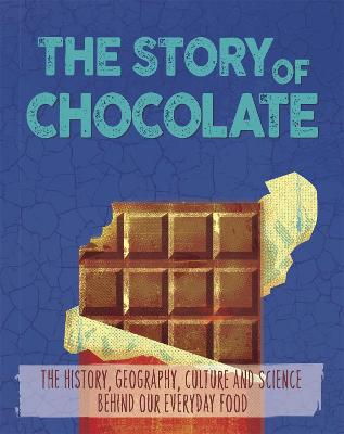 Story of Food: Chocolate by Alex Woolf
