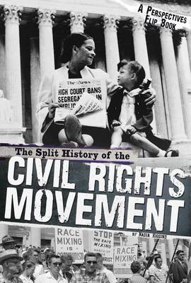 Split History of the Civil Rights Movement: A Perspectives Flip Book by ,Nadia Higgins