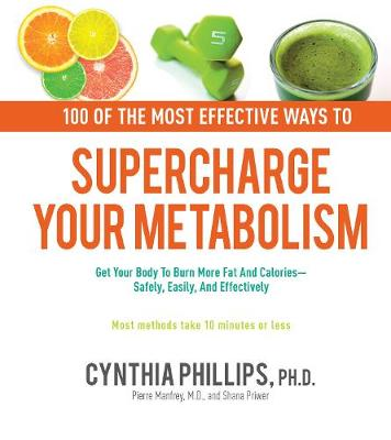 100 Ways to Supercharge Your Metabolism by Cynthia Phillips