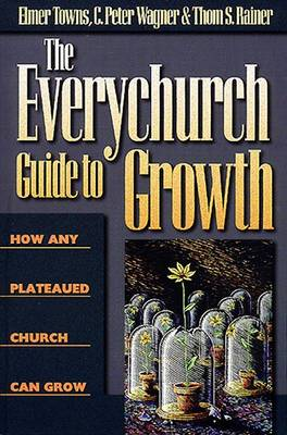 The Every Church Guide to Growth by Elmer Towns
