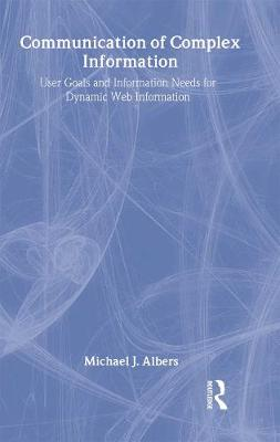 Communication of Complex Information by Michael J. Albers