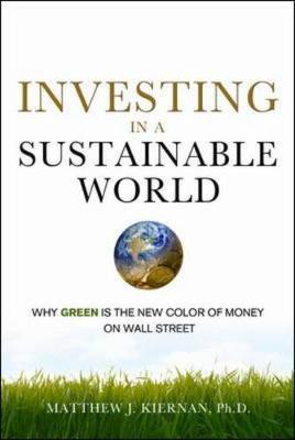 Investing in a Sustainable World: Why GREEN is the New Color of Money on Wall Street book
