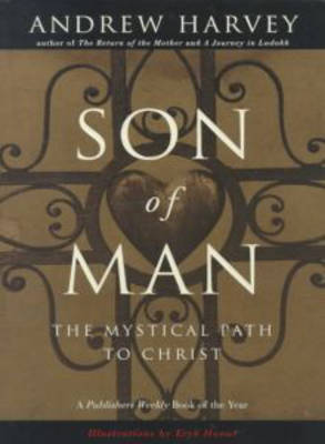 Son of Man by Andrew Harvey