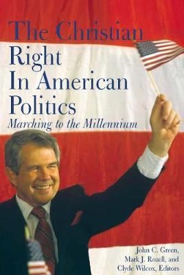 The Christian Right in American Politics by John Clifford Green