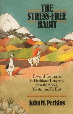 Stress Free Habit by John Perkins