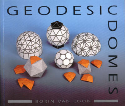 Geodesic Domes by Borin Van Loon