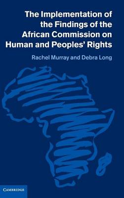 Implementation of the Findings of the African Commission on Human and Peoples' Rights by Rachel Murray