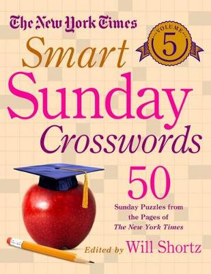 The New York Times Smart Sunday Crosswords Volume 5 by New York Times