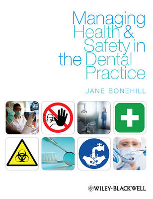 Managing Health and Safety in the Dental Practice - a Practical Guide by Jane Bonehill