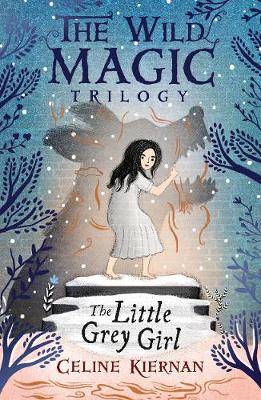 The Little Grey Girl (The Wild Magic Trilogy, Book Two) book
