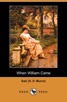 When William Came (Dodo Press) by (H H Munro) Saki (H H Munro)